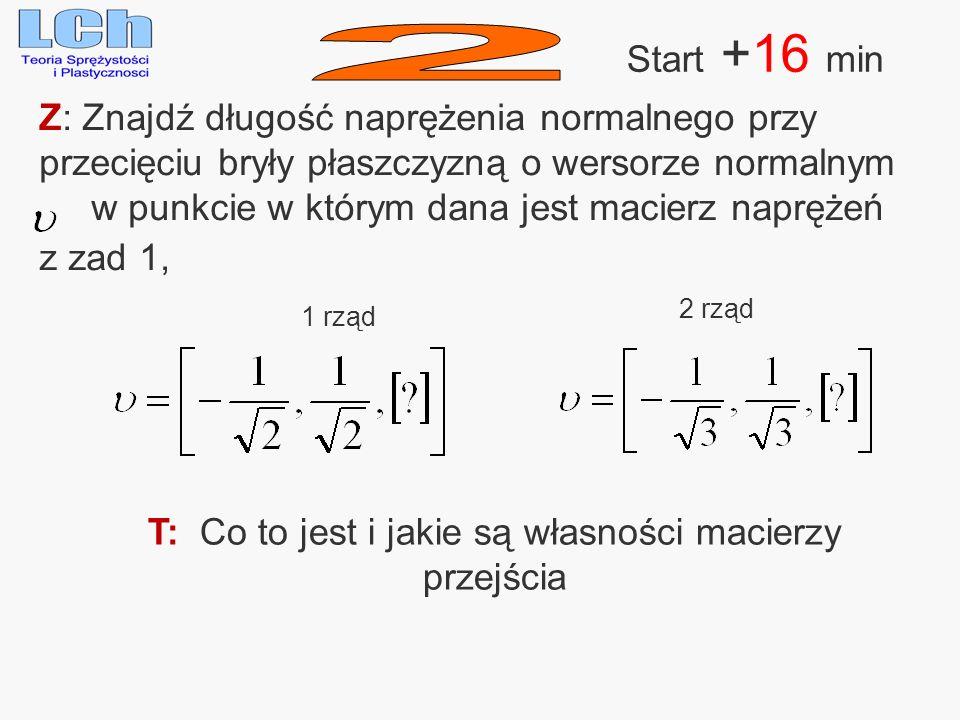 Z: Znajdź długość naprężenia normalnego przy przecięciu bryły płaszczyzną o wersorze normalnym w punkcie w którym dana jest macierz naprężeń z zad 1,