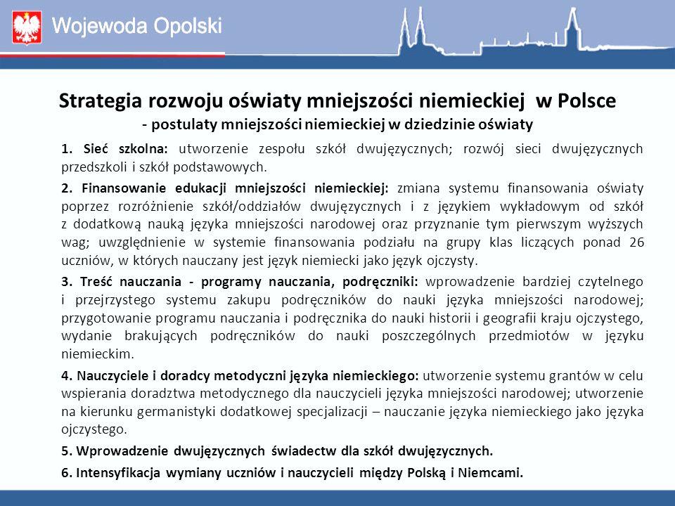 Strategia rozwoju oświaty mniejszości niemieckiej w Polsce - postulaty mniejszości niemieckiej w dziedzinie oświaty 1. Sieć szkolna: utworzenie zespoł