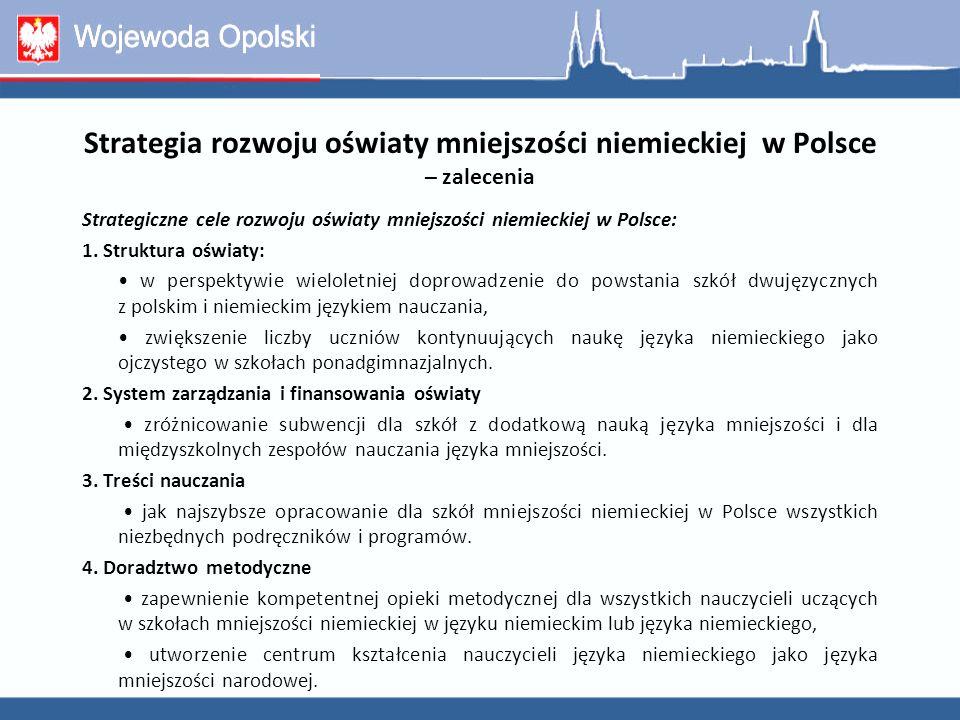 Strategiczne cele rozwoju oświaty mniejszości niemieckiej w Polsce: 1. Struktura oświaty: w perspektywie wieloletniej doprowadzenie do powstania szkół