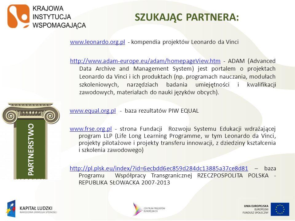 www.leonardo.org.plwww.leonardo.org.pl - kompendia projektów Leonardo da Vinci http://www.adam-europe.eu/adam/homepageView.htmhttp://www.adam-europe.e