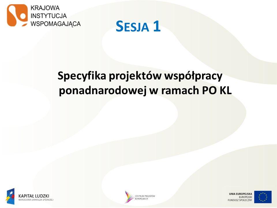 S ESJA 1 Specyfika projektów współpracy ponadnarodowej w ramach PO KL