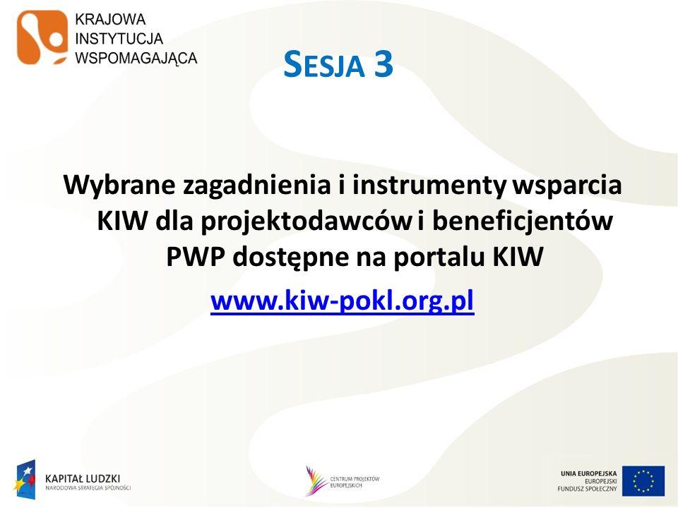 S ESJA 3 Wybrane zagadnienia i instrumenty wsparcia KIW dla projektodawców i beneficjentów PWP dostępne na portalu KIW www.kiw-pokl.org.pl