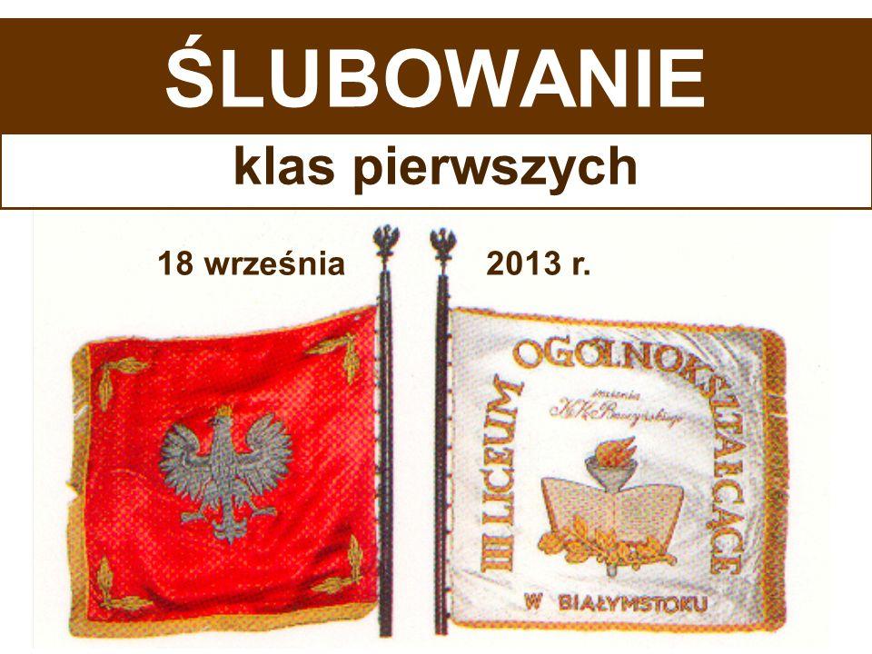 KLASY PIERWSZE w roku szkolnym 2013-2014 III Liceum Ogólnokształcące im.