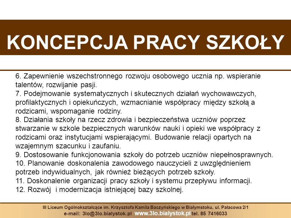 KONCEPCJA PRACY SZKOŁY III Liceum Ogólnokształcące im. Krzysztofa Kamila Baczyńskiego w Białymstoku, ul. Pałacowa 2/1 e-mail: 3lo@3lo.bialystok.pl www