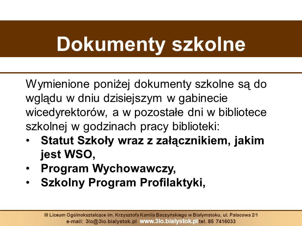 Dokumenty szkolne III Liceum Ogólnokształcące im.Krzysztofa Kamila Baczyńskiego w Białymstoku, ul.