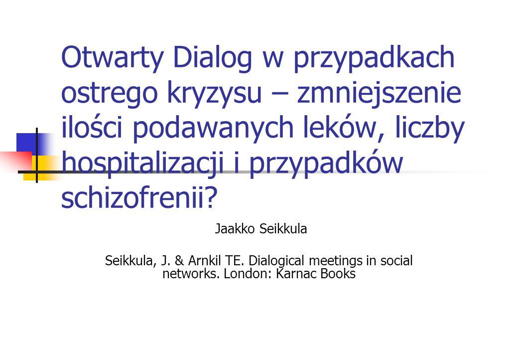 Warianty: Oddział psychiatryczny dla dzieci i młodzieży w Gällivare w Szwecji Dr Eva Kjellberg Obsługuje duży obszar zamieszkiwany przez populację liczącą 200 000 osób Pozostaje w bliskim kontakcie z opieką społeczną Po skierowaniu, pierwsze spotkanie zawsze z udziałem rodziny, przedstawicieli placówki kierującej oraz innych znaczących osób Potrzeba dalszego leczenia gwałtownie maleje, kiedy następuje mobilizacja sieci społecznej Procesy reflektujące w formie dialogu Dwuletnie szkolenie