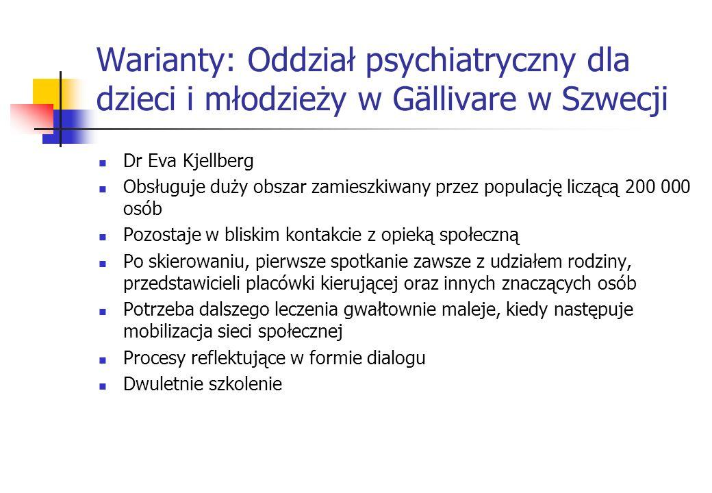 Warianty: Oddział psychiatryczny dla dzieci i młodzieży w Gällivare w Szwecji Dr Eva Kjellberg Obsługuje duży obszar zamieszkiwany przez populację lic