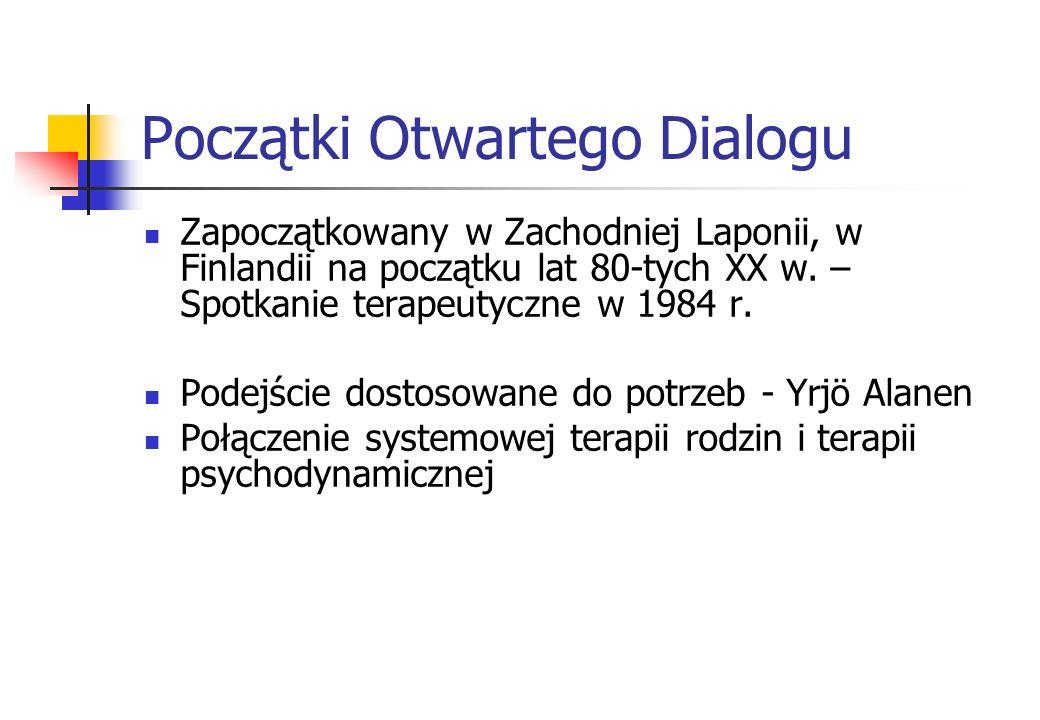 Czym jest Otwarty Dialog.Wytyczne dla praktyki klinicznej Analiza systemowa własnej praktyki.
