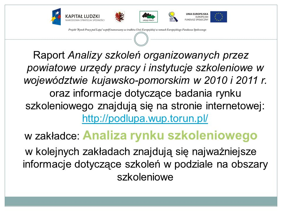 Raport Analizy szkoleń organizowanych przez powiatowe urzędy pracy i instytucje szkoleniowe w województwie kujawsko-pomorskim w 2010 i 2011 r. oraz in