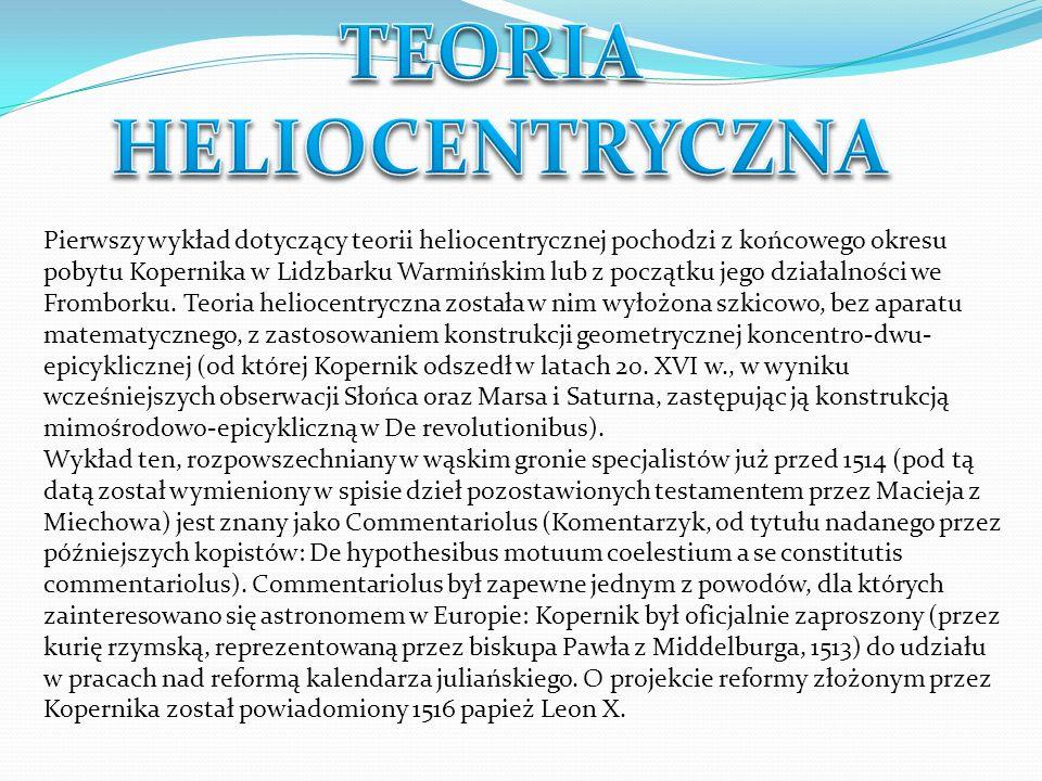 Pierwszy wykład dotyczący teorii heliocentrycznej pochodzi z końcowego okresu pobytu Kopernika w Lidzbarku Warmińskim lub z początku jego działalności