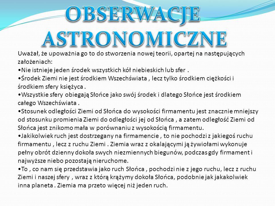 MIKOŁAJ KOPERNIK Teoria Kopernika stała się podstawą rozwoju nauk ścisłych w okresie renesansu jej zwolennikami byli m.in.