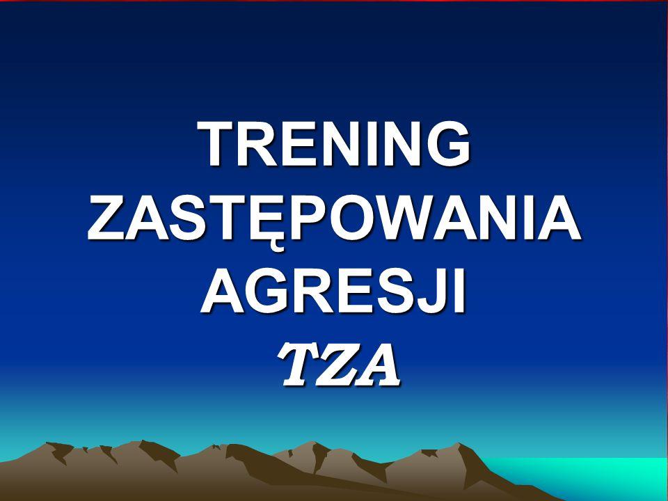 TRENING ZASTĘPOWANIA AGRESJI TZA