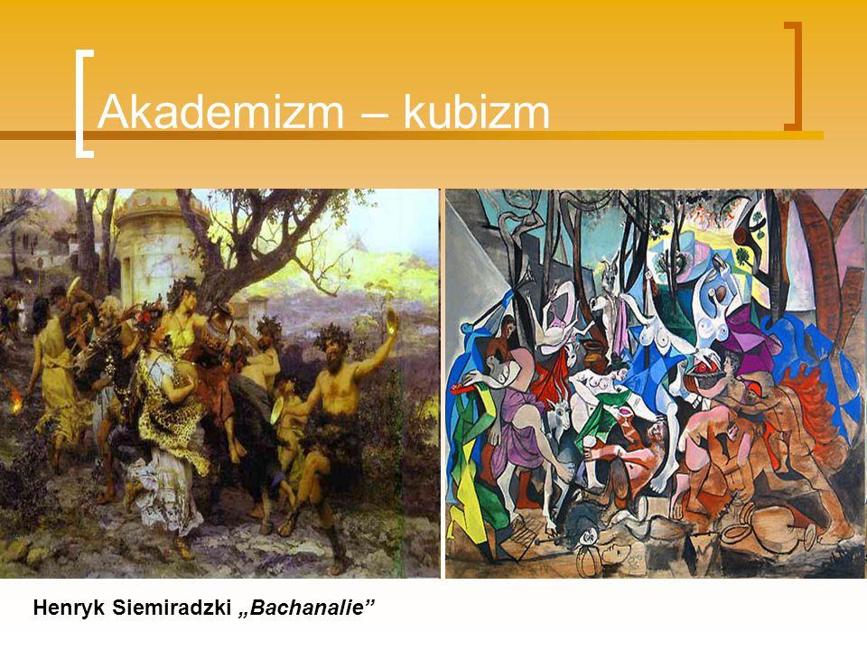Akademizm – kubizm Henryk Siemiradzki Bachanalie