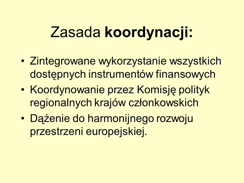 Zasada koordynacji: Zintegrowane wykorzystanie wszystkich dostępnych instrumentów finansowych Koordynowanie przez Komisję polityk regionalnych krajów