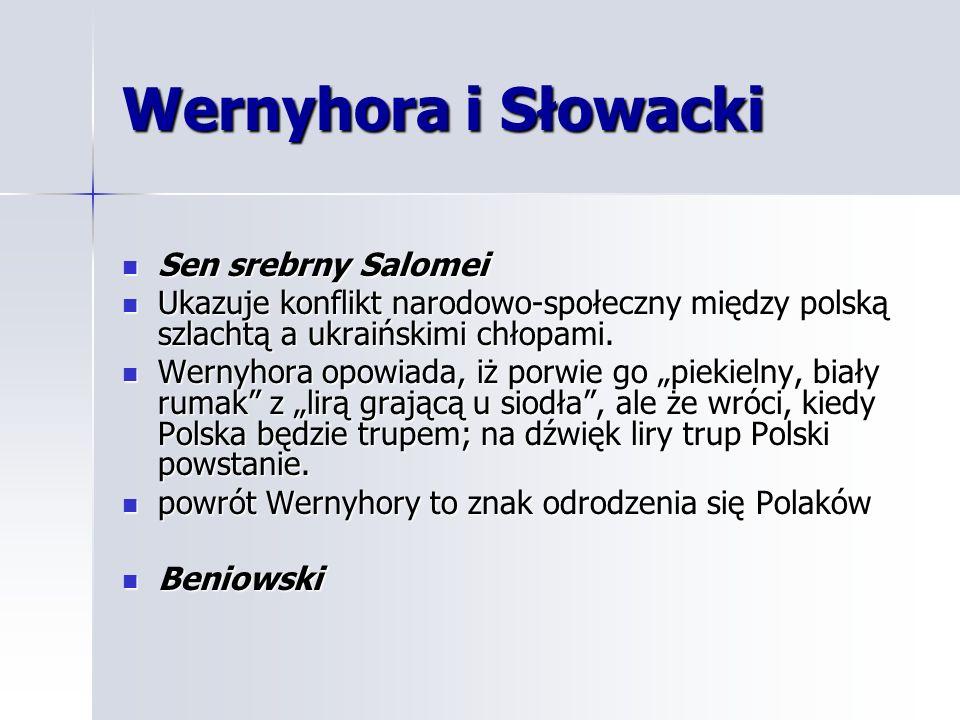 Wernyhora i Słowacki Sen srebrny Salomei Sen srebrny Salomei Ukazuje konflikt narodowo-społeczny między polską szlachtą a ukraińskimi chłopami. Ukazuj