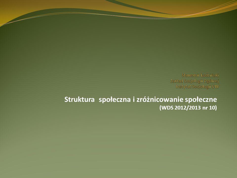 Struktura społeczna i zróżnicowanie społeczne (WDS 2012/2013 nr 10)