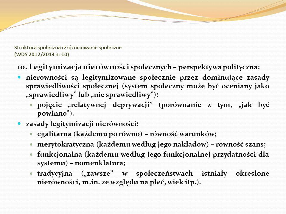 Struktura społeczna i zróżnicowanie społeczne (WDS 2012/2013 nr 10) 10. Legitymizacja nierówności społecznych – perspektywa polityczna: nierówności są