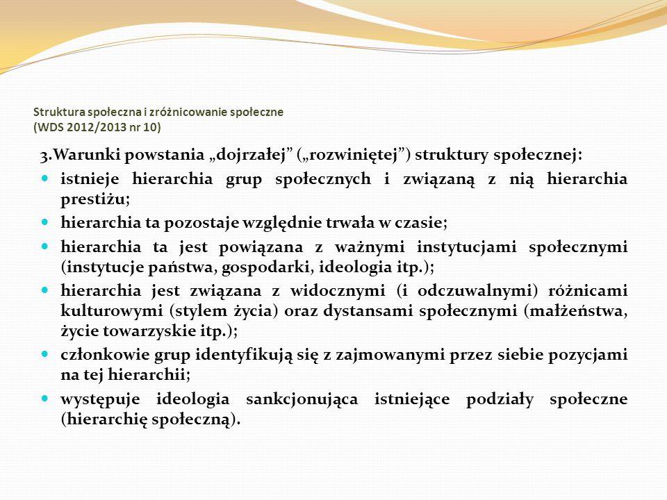 Struktura społeczna i zróżnicowanie społeczne (WDS 2012/2013 nr 10) 3.Warunki powstania dojrzałej (rozwiniętej) struktury społecznej: istnieje hierarc