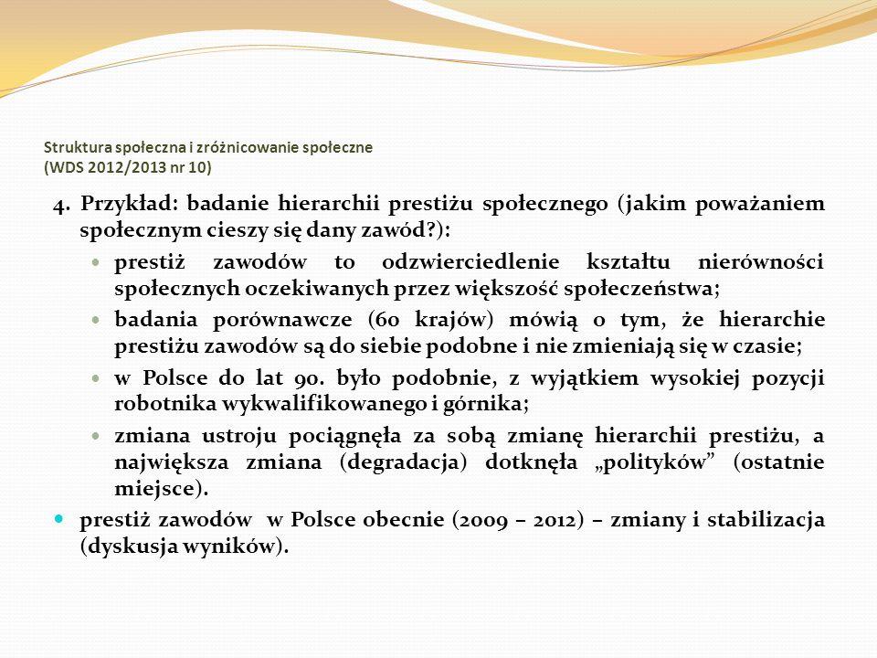 Struktura społeczna i zróżnicowanie społeczne (WDS 2012/2013 nr 10) 4. Przykład: badanie hierarchii prestiżu społecznego (jakim poważaniem społecznym