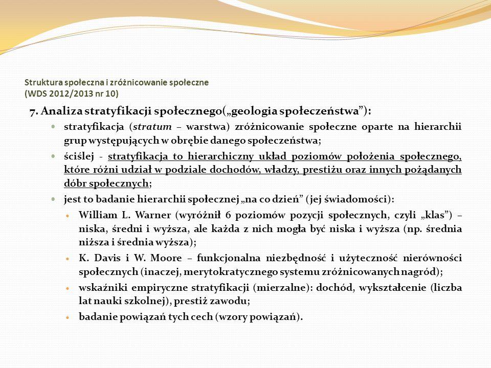 Struktura społeczna i zróżnicowanie społeczne (WDS 2012/2013 nr 10) 7. Analiza stratyfikacji społecznego(geologia społeczeństwa): stratyfikacja (strat