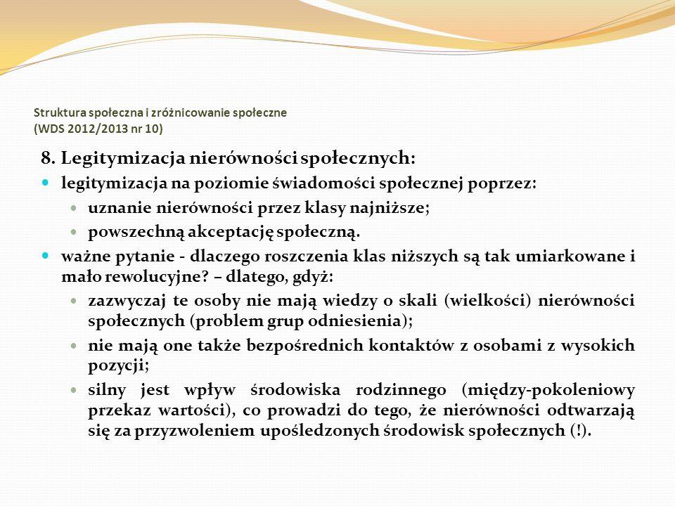 Struktura społeczna i zróżnicowanie społeczne (WDS 2012/2013 nr 10) 8. Legitymizacja nierówności społecznych: legitymizacja na poziomie świadomości sp