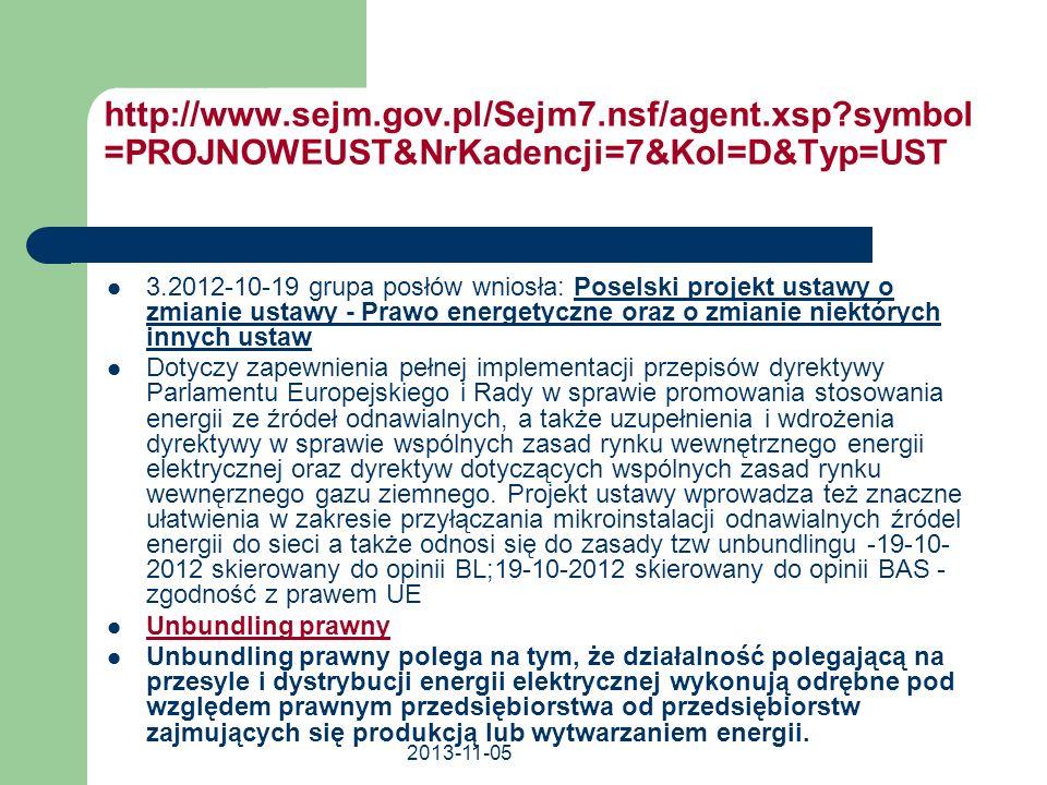 2013-11-05 http://www.sejm.gov.pl/Sejm7.nsf/agent.xsp?symbol =PROJNOWEUST&NrKadencji=7&Kol=D&Typ=UST 3.2012-10-19 grupa posłów wniosła: Poselski proje