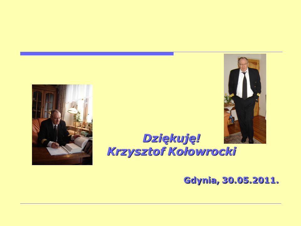 Dziękuję! Krzysztof Kołowrocki Gdynia, 30.05.2011. Gdynia, 30.05.2011.