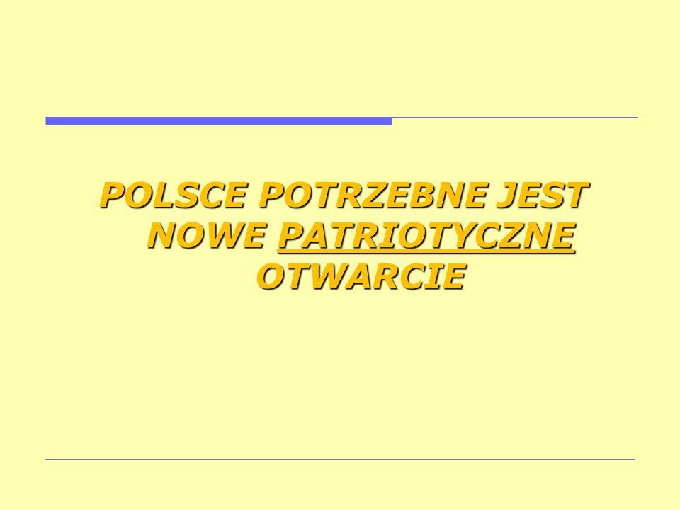 POLSCE POTRZEBNE JEST NOWE PATRIOTYCZNE OTWARCIE