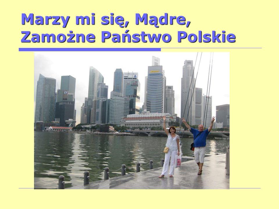 Marzy mi się, Mądre, Zamożne Państwo Polskie