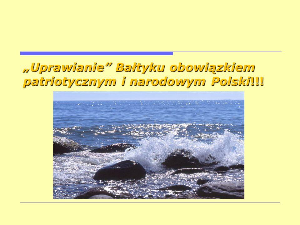 Uprawianie Bałtyku obowiązkiem patriotycznym i narodowym Polski!!!