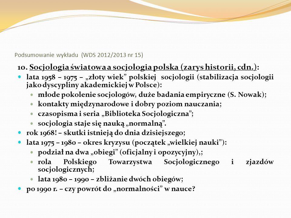 Podsumowanie wykładu (WDS 2012/2013 nr 15) 11.Czynniki rozwoju socjologii w Polsce po 1945 r.