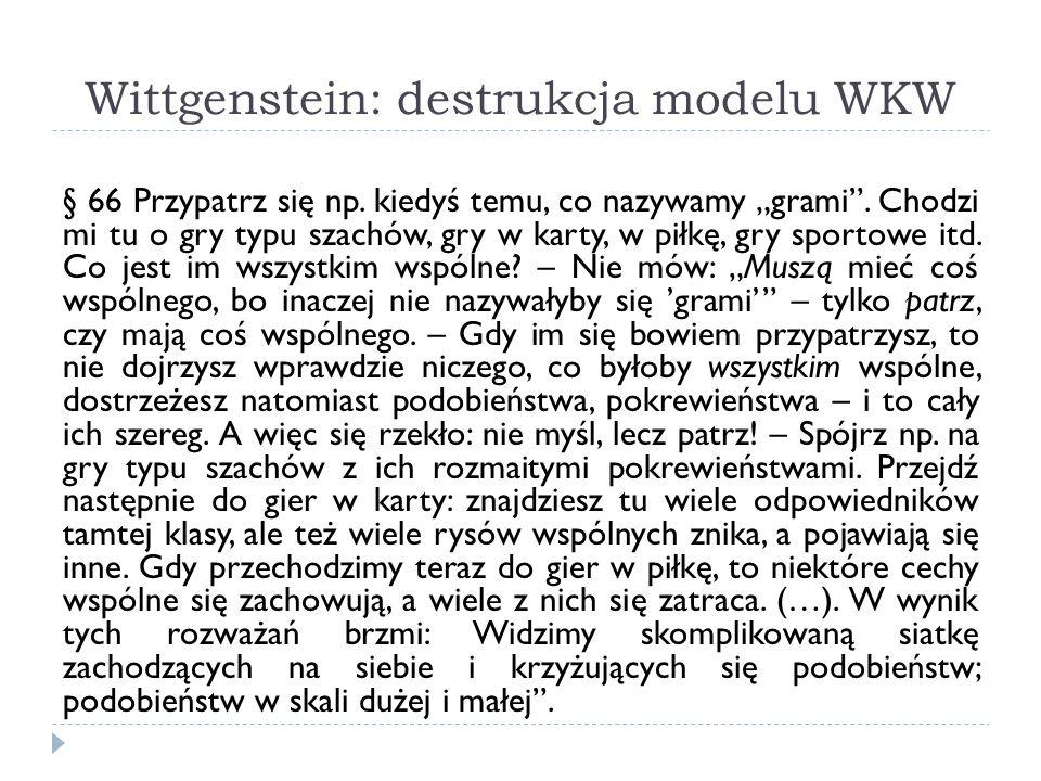 Wittgenstein: destrukcja modelu WKW § 66 Przypatrz się np.