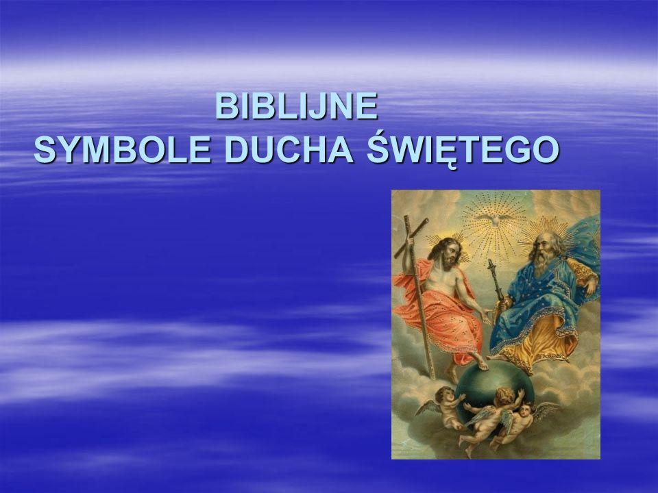 BIBLIJNE SYMBOLE DUCHA ŚWIĘTEGO