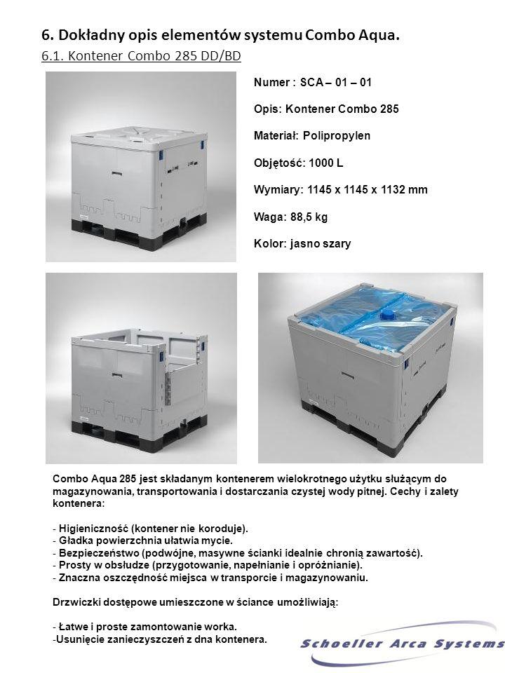6. Dokładny opis elementów systemu Combo Aqua. 6.1. Kontener Combo 285 DD/BD Numer : SCA – 01 – 01 Opis: Kontener Combo 285 Materiał: Polipropylen Obj
