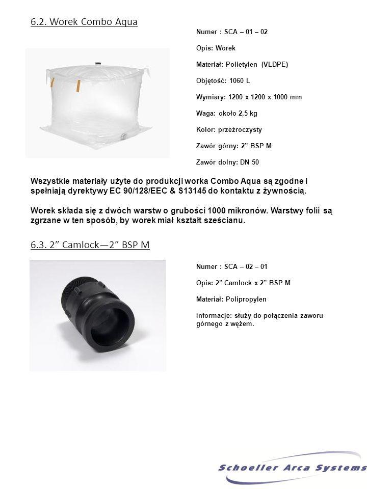 6.2. Worek Combo Aqua Numer : SCA – 01 – 02 Opis: Worek Materiał: Polietylen (VLDPE) Objętość: 1060 L Wymiary: 1200 x 1200 x 1000 mm Waga: około 2,5 k
