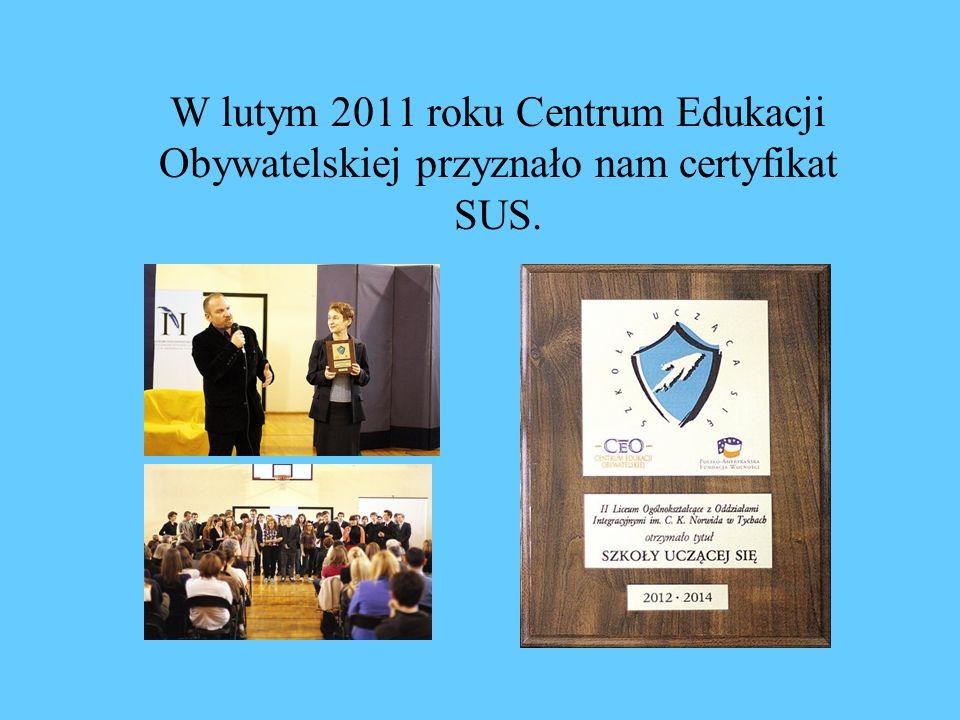 W lutym 2011 roku Centrum Edukacji Obywatelskiej przyznało nam certyfikat SUS.