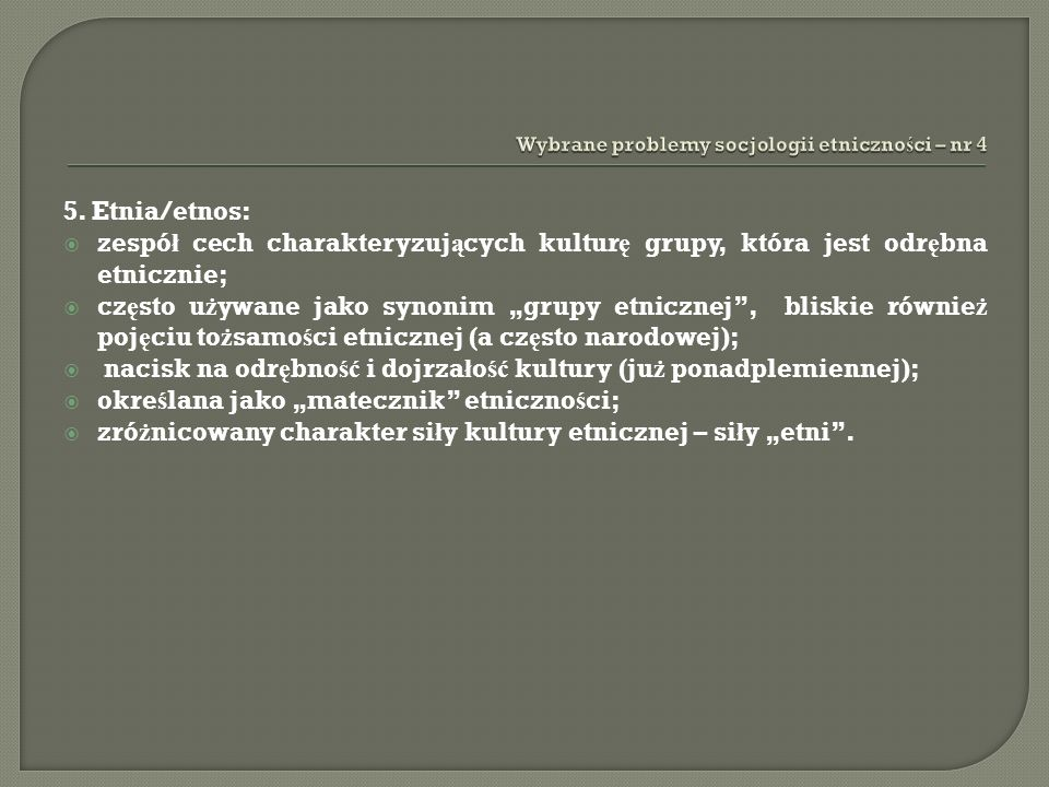 Wybrane problemy socjologii etniczno ś ci – nr 4 KategoriaSiećStowarzyszeni e Społeczność Przynależność XXXX InterakcjeXXX Organizacja XX Baza terytorialna X