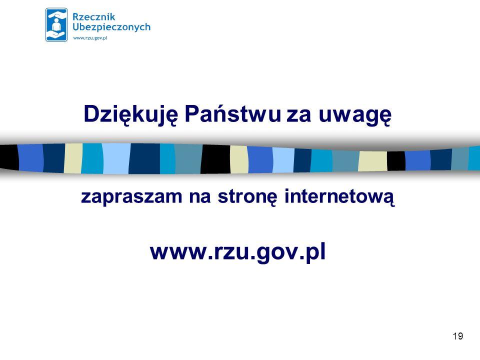 19 Dziękuję Państwu za uwagę zapraszam na stronę internetową www.rzu.gov.pl