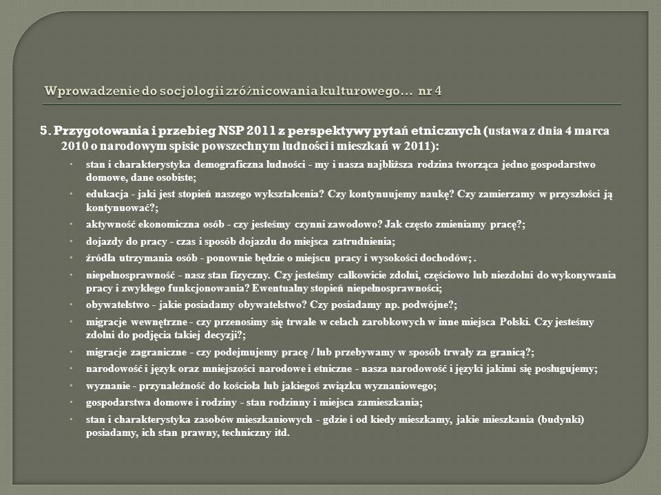 5. Przygotowania i przebieg NSP 2011 z perspektywy pyta ń etnicznych ( ustawa z dnia 4 marca 2010 o narodowym spisie powszechnym ludności i mieszkań w