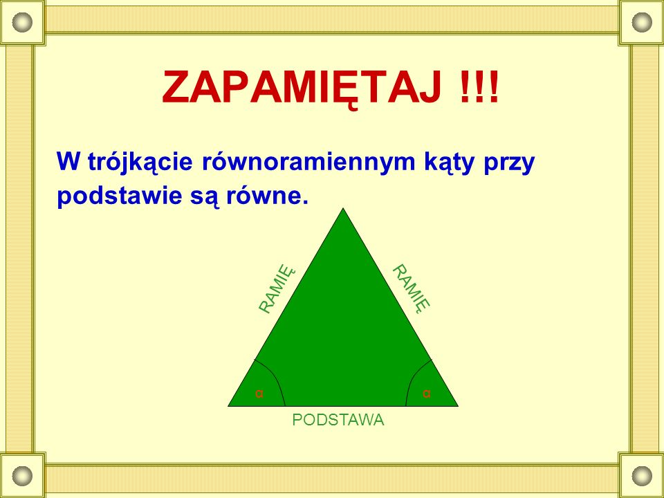 Suma kątów wewnętrznych w trójkącie Suma miar kątów wewnętrznych dowolnego trójkąta wynosi 180 0.