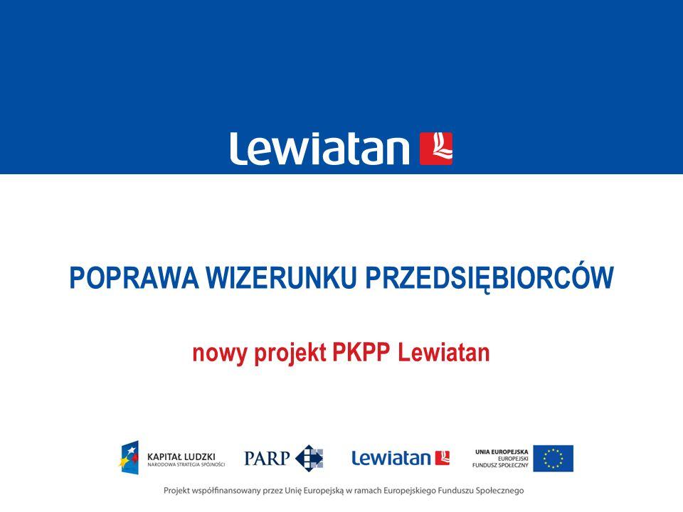 POPRAWA WIZERUNKU PRZEDSIĘBIORCÓW nowy projekt PKPP Lewiatan