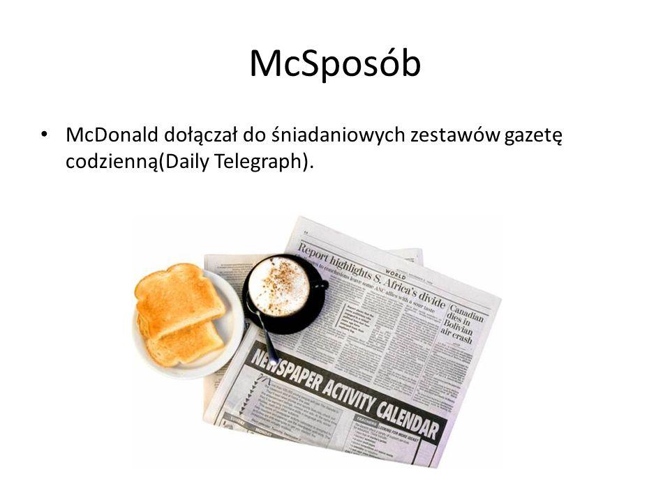 McSposób McDonald dołączał do śniadaniowych zestawów gazetę codzienną(Daily Telegraph).