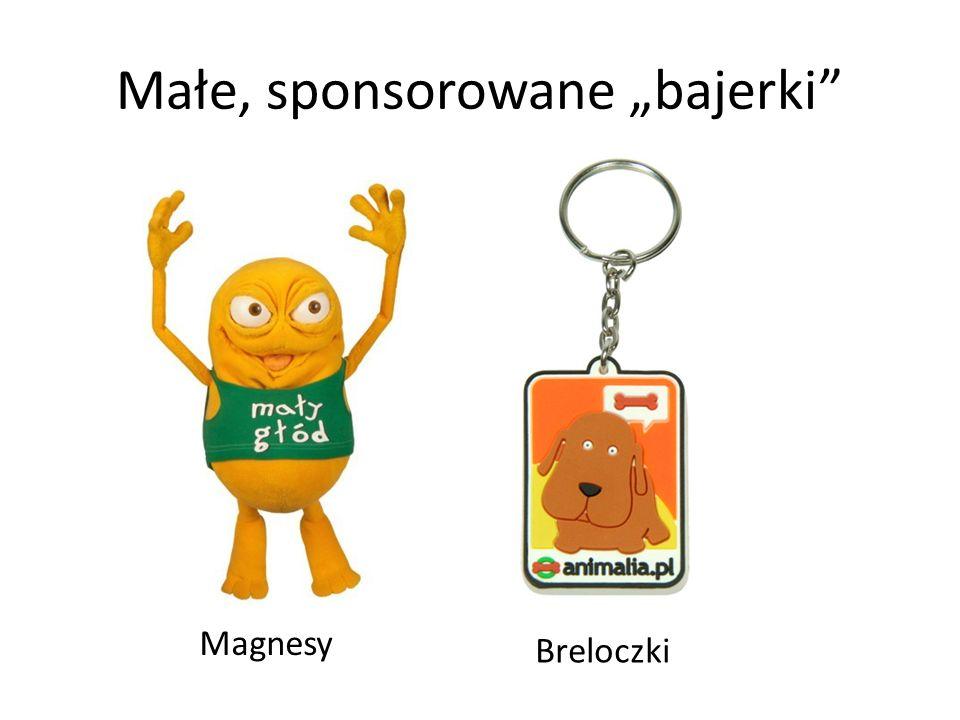 Małe, sponsorowane bajerki Breloczki Magnesy
