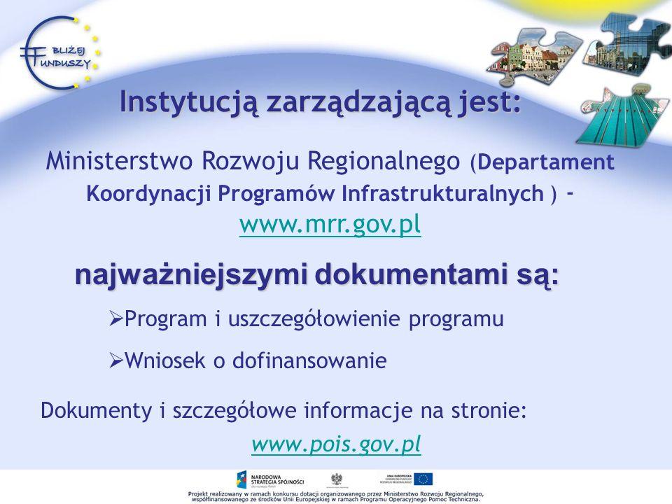 Instytucje pośredniczące POIiŚ Ministerstwo Środowiska (Departament Programu Operacyjnego Infrastruktura i Środowisko) www.mos.gov.pl – (priorytet I-V)www.mos.gov.pl Ministerstwo Infrastruktury (Departament Funduszy UE) www.mi.gov.pl – (priorytet VI-VIII) www.mi.gov.pl Ministerstwo Gospodarki (Departament Funduszy Europejskich) www.mg.gov.pl - (priorytet IX-X) www.mg.gov.pl Ministerstwo Kultury i Dziedzictwa Narodowego (Departament Strategii Kultury i Funduszy Europejskich) www.mkidn.gov.pl - (priorytet XI)www.mkidn.gov.pl Ministerstwo Zdrowia (Departament Funduszy Europejskich) www.mzios.gov.pl – (priorytet XII) www.mzios.gov.pl Ministerstwo Nauki i Szkolnictwa Wyższego (Departament Funduszy Europejskich) www.mnisw.gov.pl - (priorytet XIII)www.mnisw.gov.pl Nie dotyczy w przypadku priorytetu XIV- XV