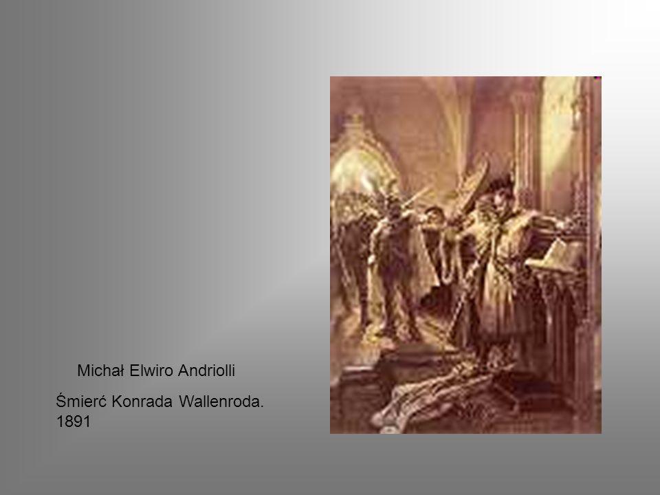 Michał Elwiro Andriolli Śmierć Konrada Wallenroda. 1891