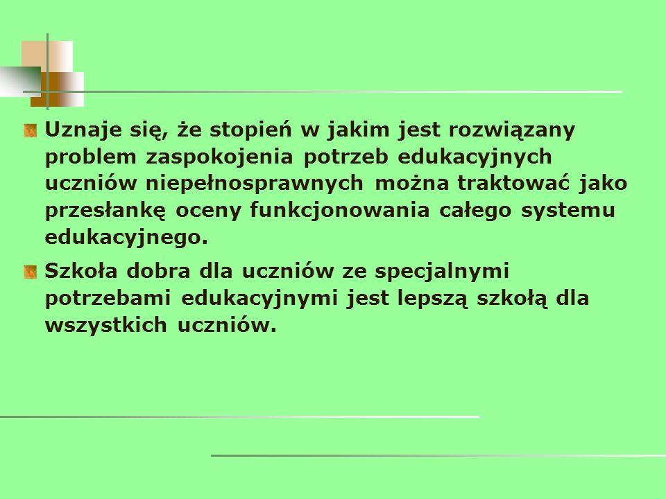 Uznaje się, że stopień w jakim jest rozwiązany problem zaspokojenia potrzeb edukacyjnych uczniów niepełnosprawnych można traktować jako przesłankę oce
