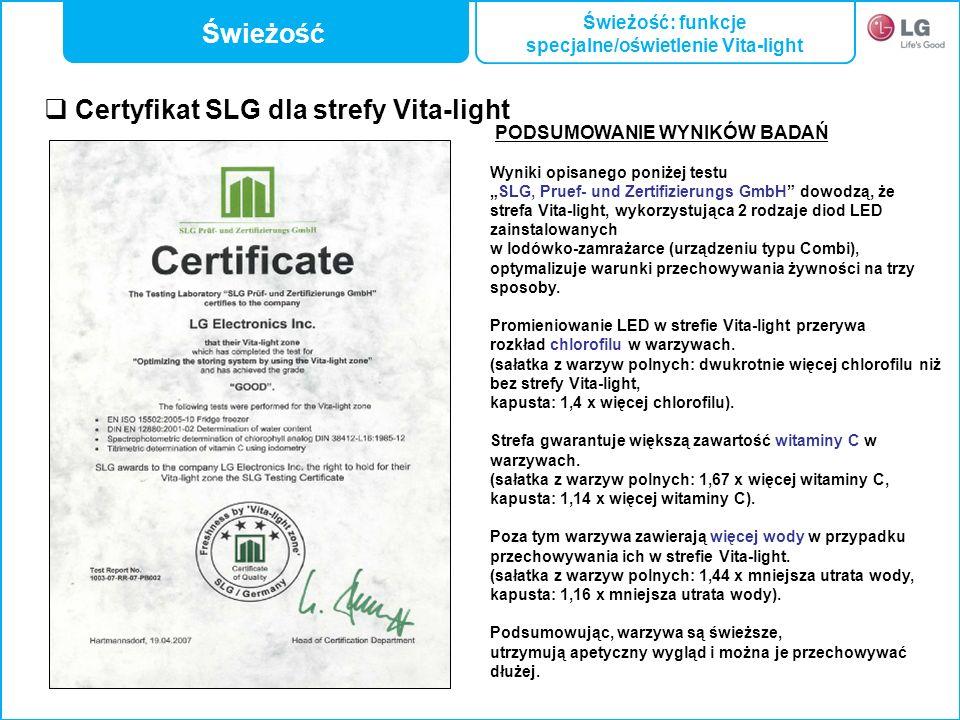 Certyfikat SLG dla strefy Vita-light PODSUMOWANIE WYNIKÓW BADAŃ Wyniki opisanego poniżej testu SLG, Pruef- und Zertifizierungs GmbH dowodzą, że strefa
