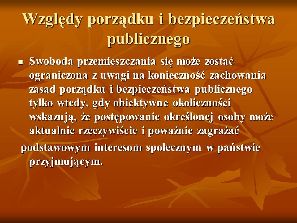 Względy porządku i bezpieczeństwa publicznego Swoboda przemieszczania się może zostać ograniczona z uwagi na konieczność zachowania zasad porządku i b