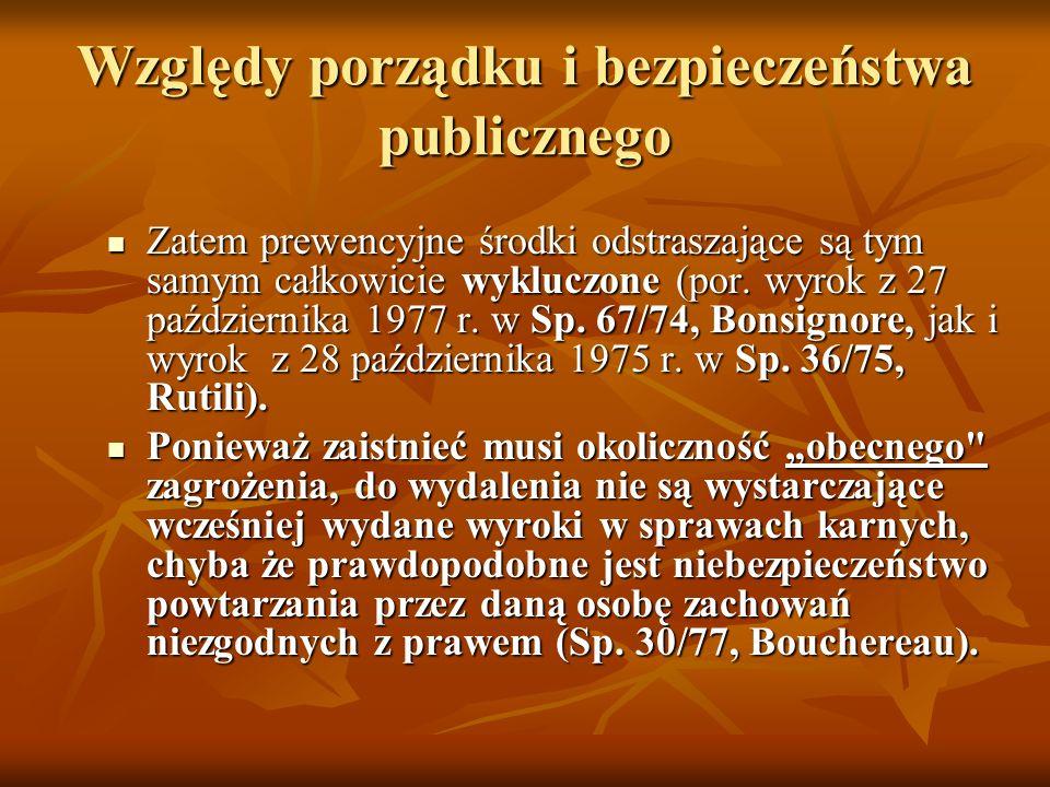 Względy porządku i bezpieczeństwa publicznego Zatem prewencyjne środki odstraszające są tym samym całkowicie wykluczone (por. wyrok z 27 października