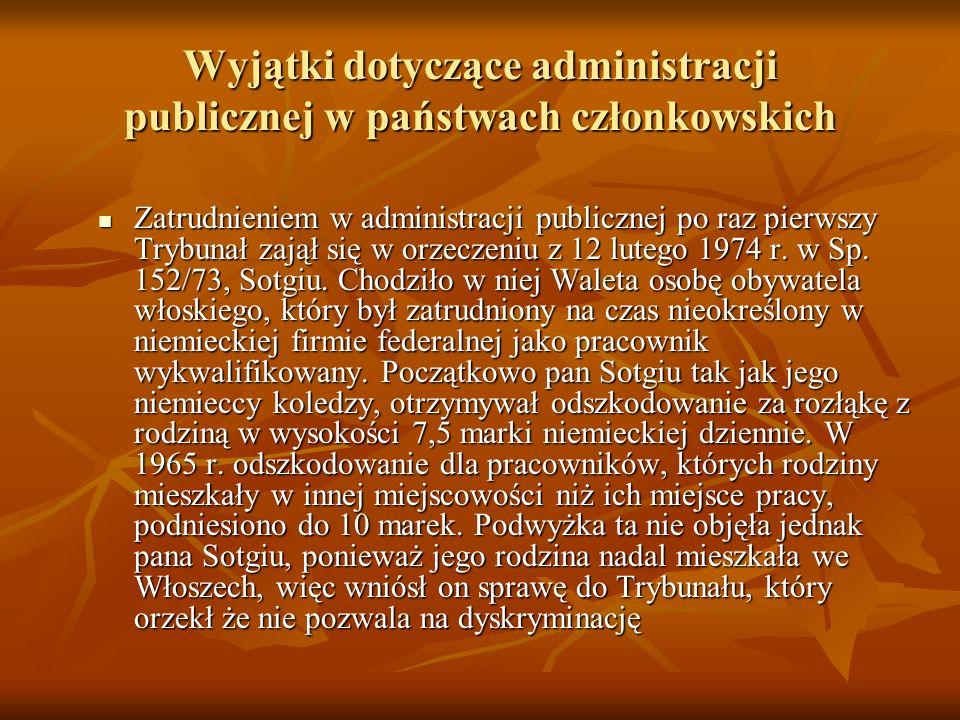 Wyjątki dotyczące administracji publicznej w państwach członkowskich Zatrudnieniem w administracji publicznej po raz pierwszy Trybunał zajął się w orz